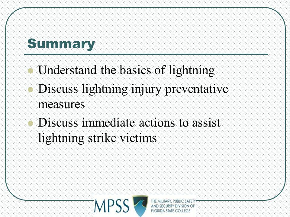 Summary Understand the basics of lightning