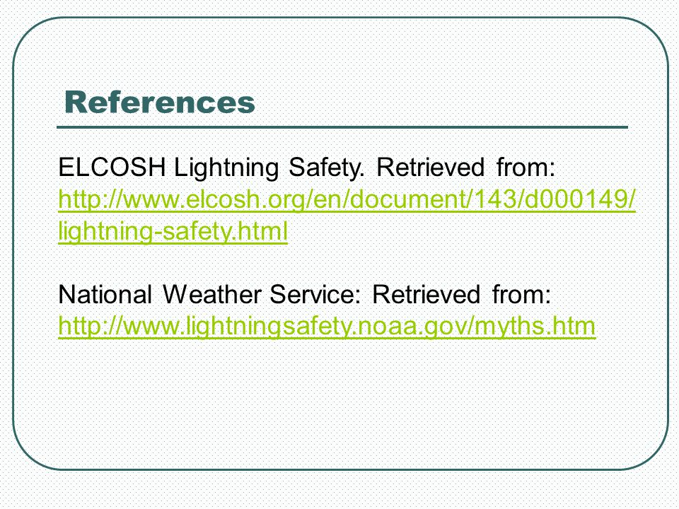 References ELCOSH Lightning Safety. Retrieved from: