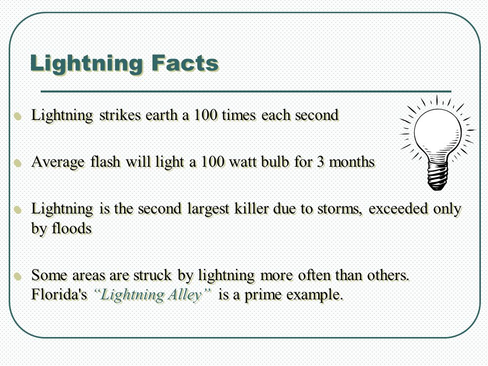 Lightning Facts Lightning strikes earth a 100 times each second