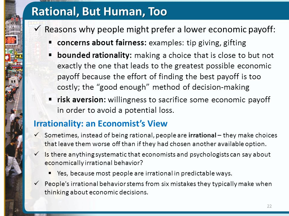 Rational, But Human, Too Reasons why people might prefer a lower economic payoff: concerns about fairness: examples: tip giving, gifting.