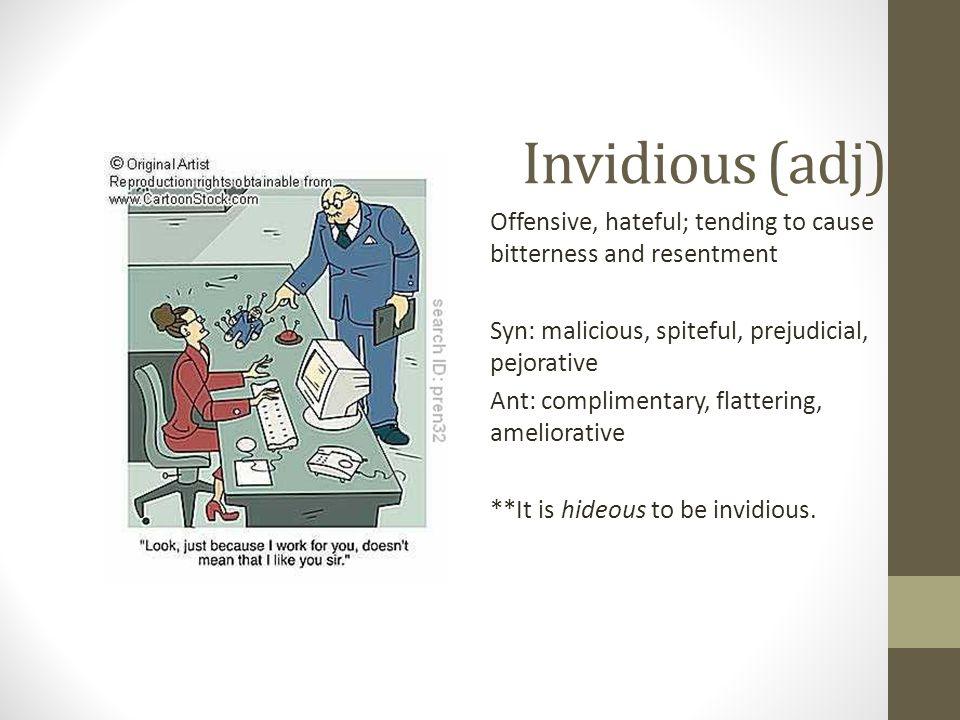 Invidious (adj)