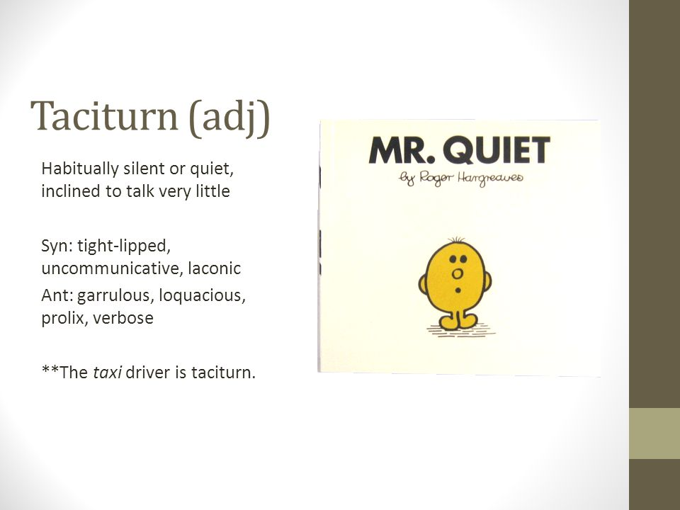 Taciturn (adj)