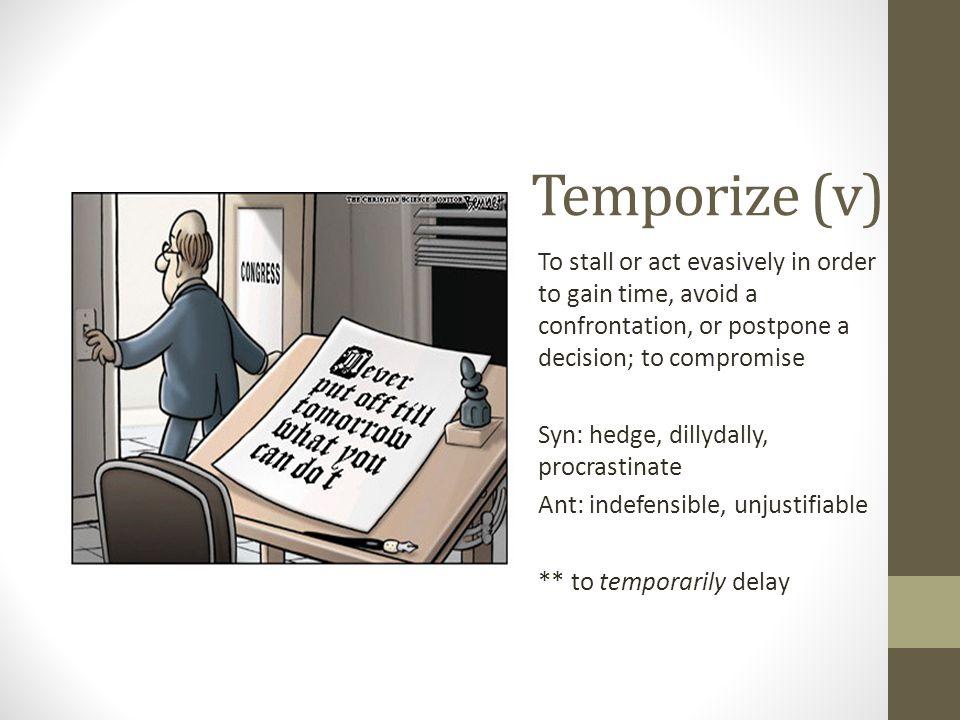 Temporize (v)