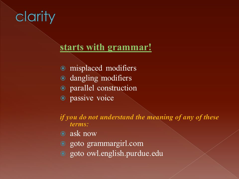 clarity starts with grammar! misplaced modifiers dangling modifiers