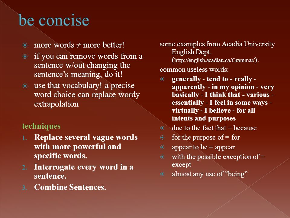 be concise more words  more better!