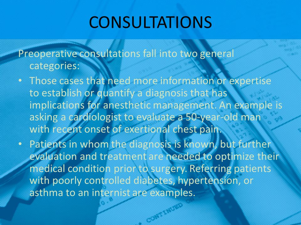 CONSULTATIONS Preoperative consultations fall into two general categories: