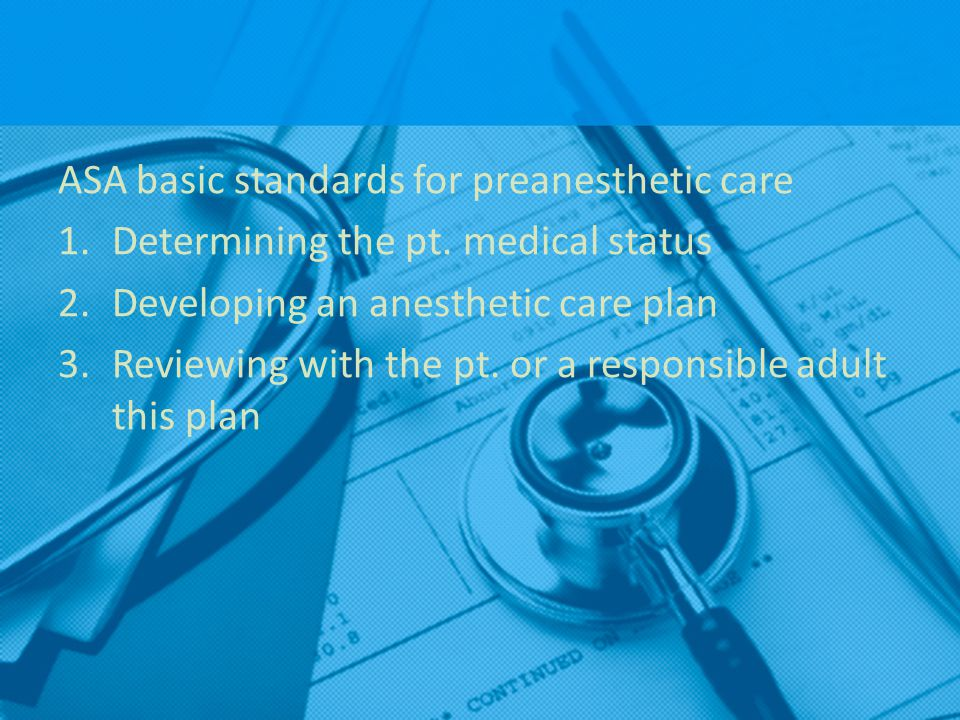 ASA basic standards for preanesthetic care