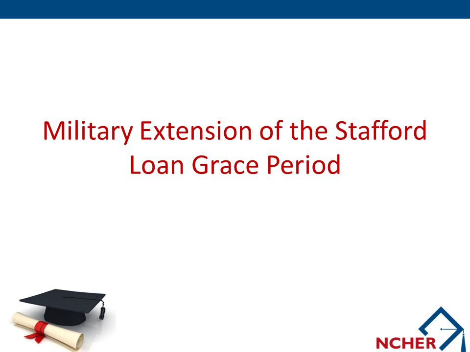 Military Extension of the Stafford Loan Grace Period