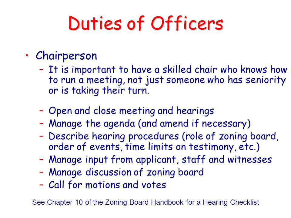 See Chapter 10 of the Zoning Board Handbook for a Hearing Checklist
