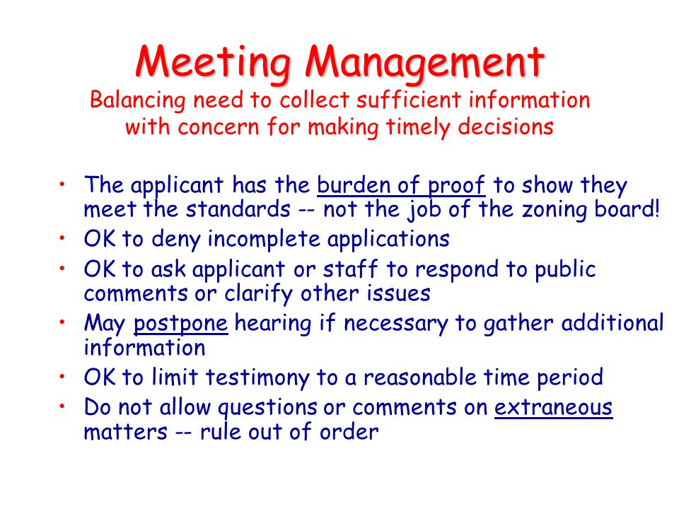 Meeting Management Balancing need to collect sufficient information with concern for making timely decisions
