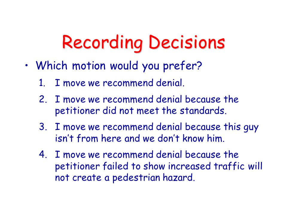 Recording Decisions Which motion would you prefer