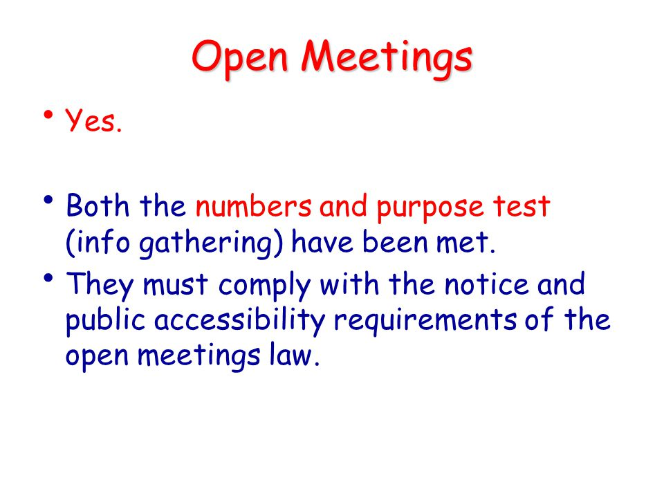 Open Meetings Yes. Both the numbers and purpose test (info gathering) have been met.