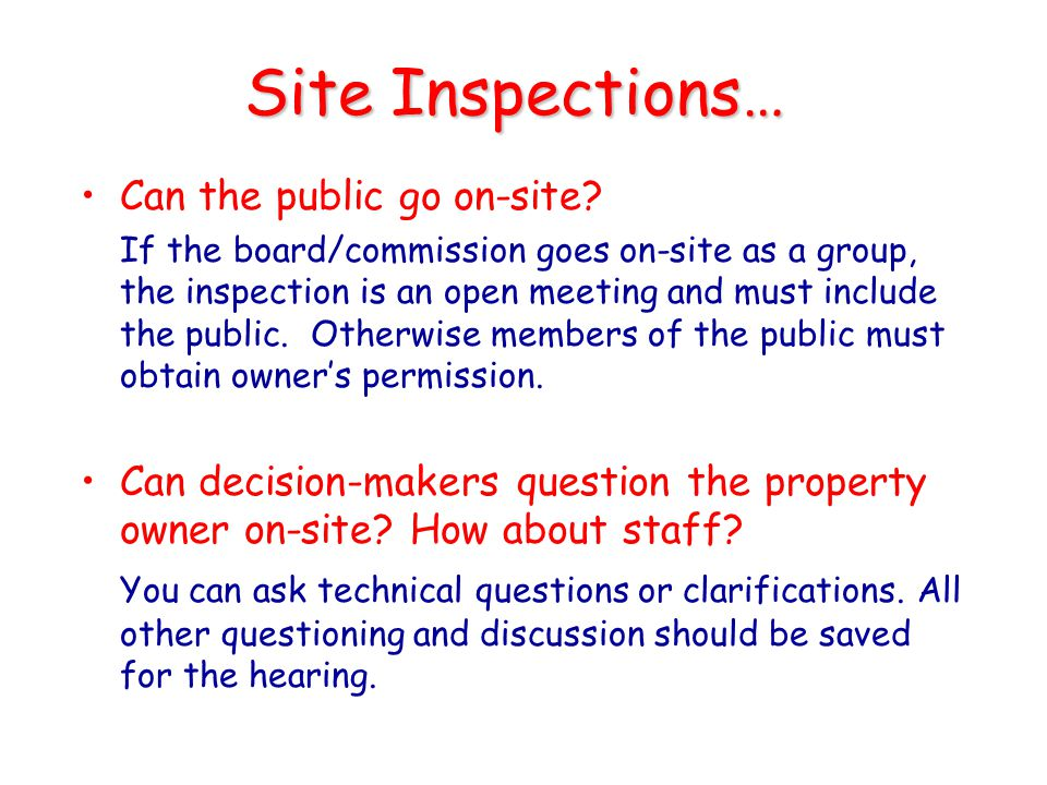 Site Inspections… Can the public go on-site