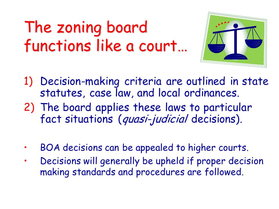 The zoning board functions like a court…