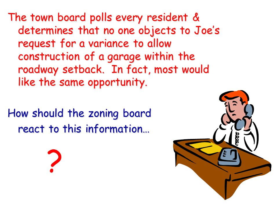 How should the zoning board react to this information…