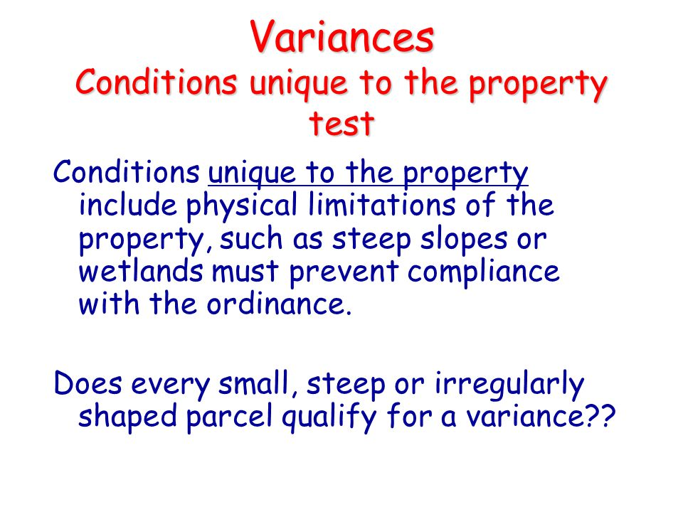 Variances Conditions unique to the property test