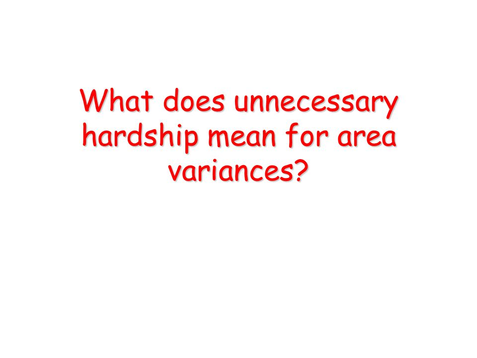 What does unnecessary hardship mean for area variances