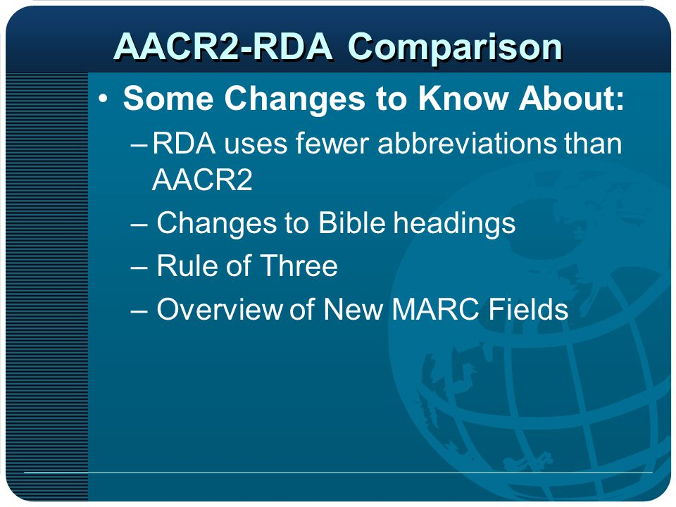 AACR2-RDA Comparison Some Changes to Know About: