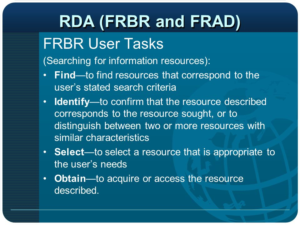 RDA (FRBR and FRAD) FRBR User Tasks