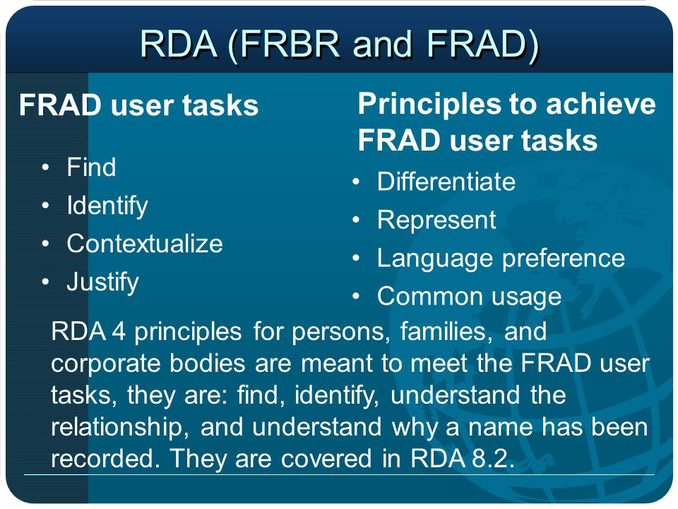 RDA (FRBR and FRAD) Principles to achieve FRAD user tasks