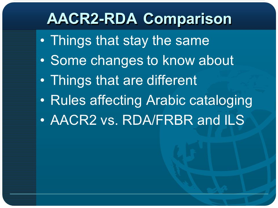 AACR2-RDA Comparison Things that stay the same