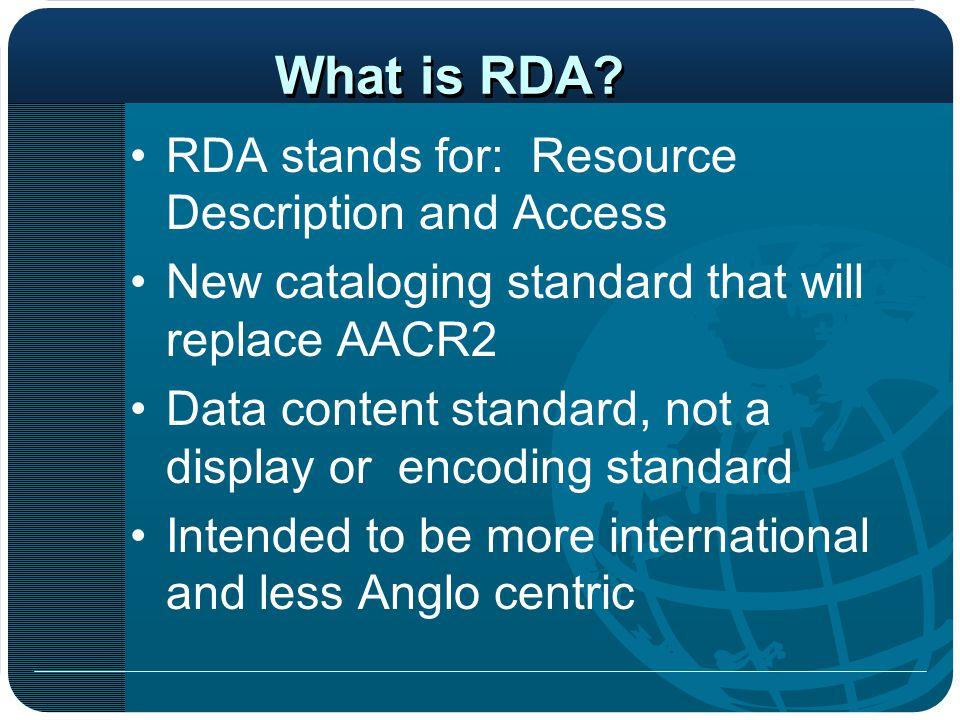 What is RDA RDA stands for: Resource Description and Access