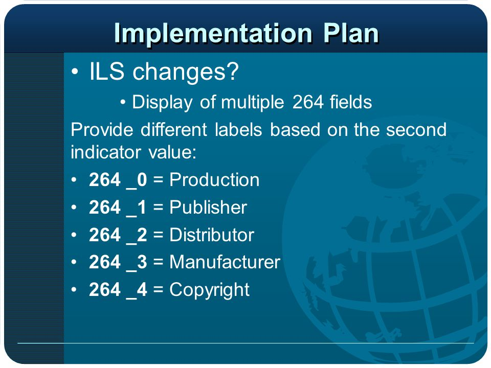 Implementation Plan ILS changes Display of multiple 264 fields