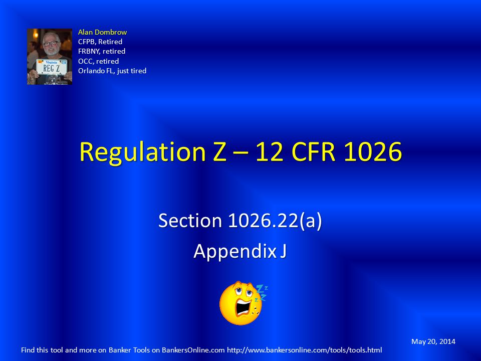 Regulation Z – 12 CFR 1026 Section 1026.22(a) Appendix J Alan Dombrow