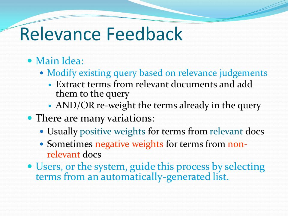 Relevance Feedback Main Idea: There are many variations: