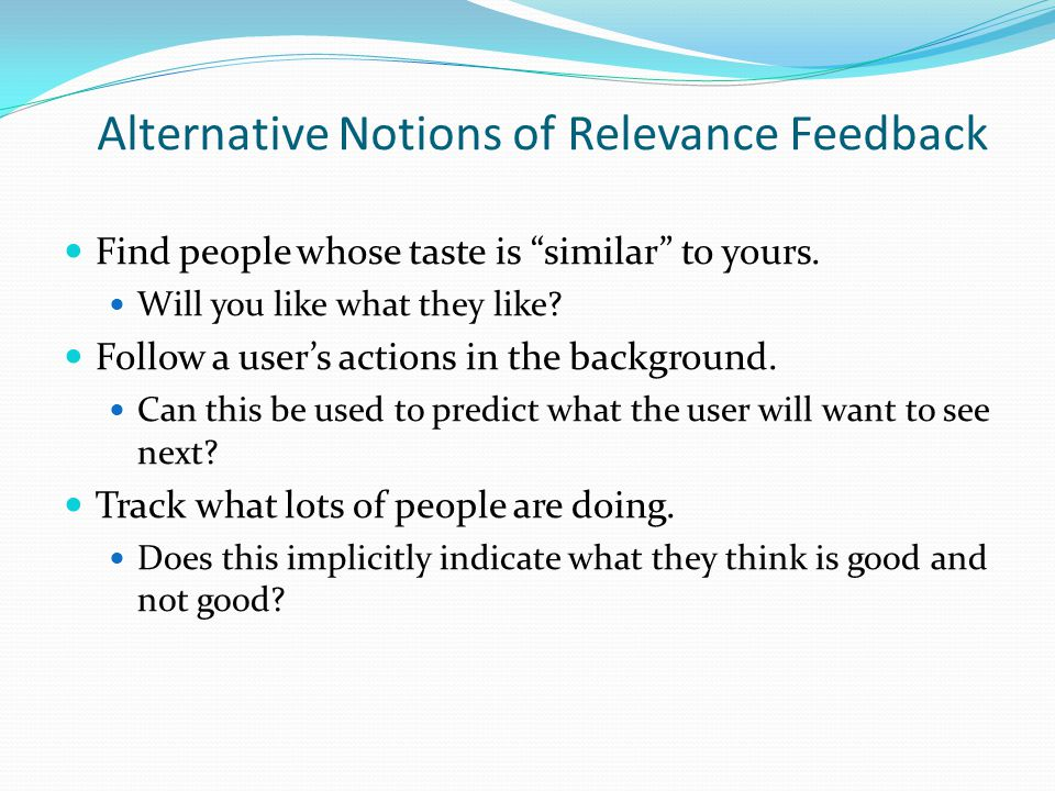 Alternative Notions of Relevance Feedback
