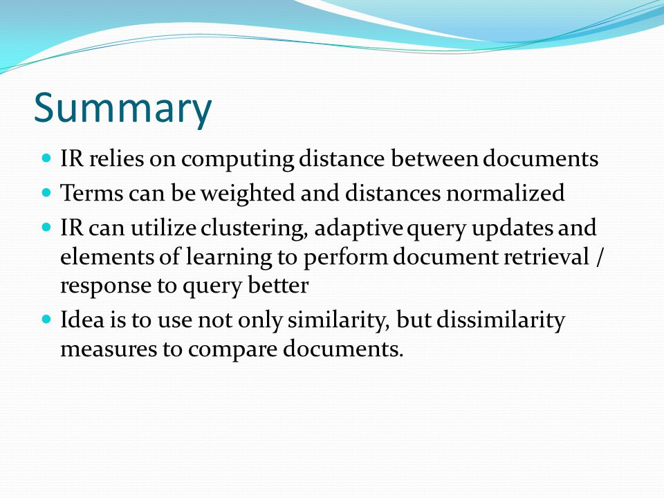 Summary IR relies on computing distance between documents