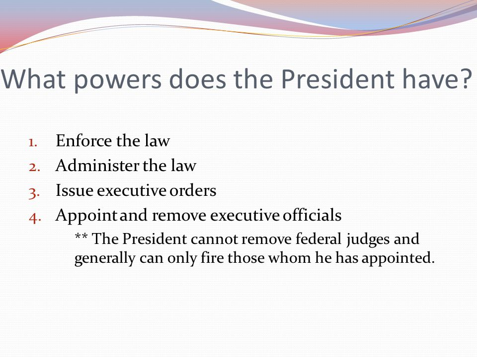 What powers does the President have