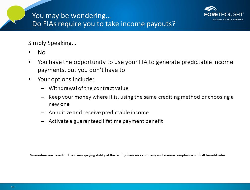 You may be wondering… Do FIAs require you to take income payouts