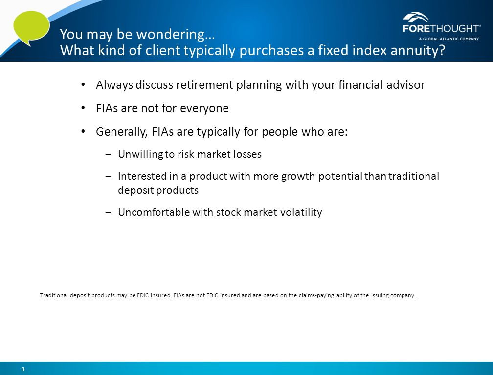 You may be wondering… What kind of client typically purchases a fixed index annuity