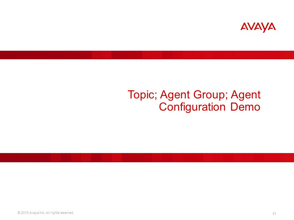 Topic; Agent Group; Agent Configuration Demo