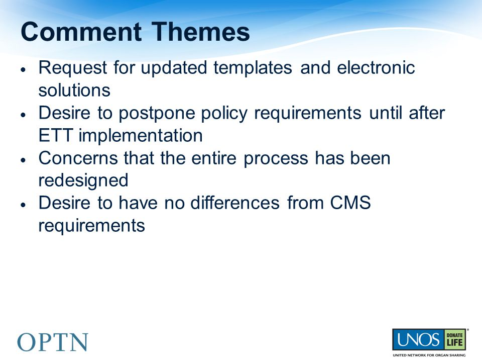 Comment Themes Request for updated templates and electronic solutions