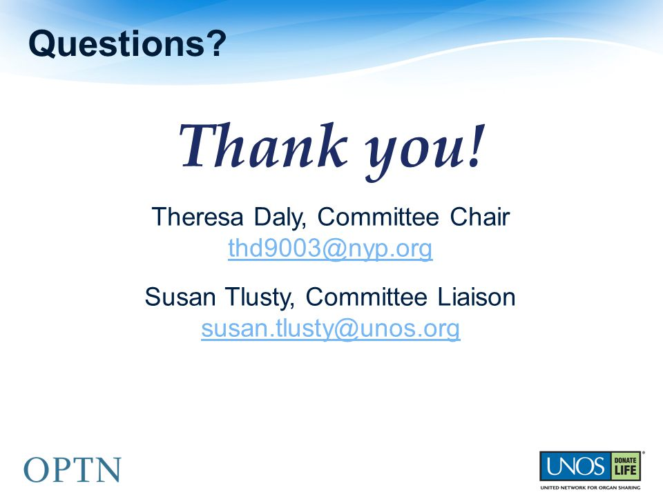 Thank you! Questions Theresa Daly, Committee Chair thd9003@nyp.org