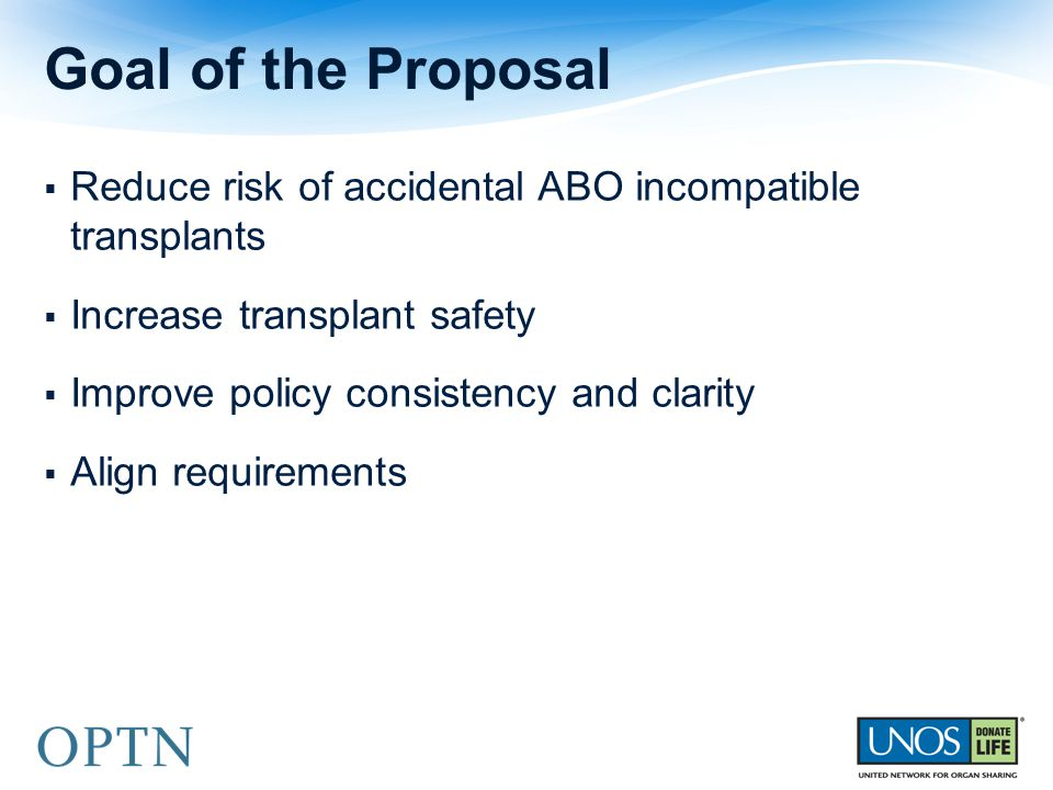 Goal of the Proposal Reduce risk of accidental ABO incompatible transplants. Increase transplant safety.