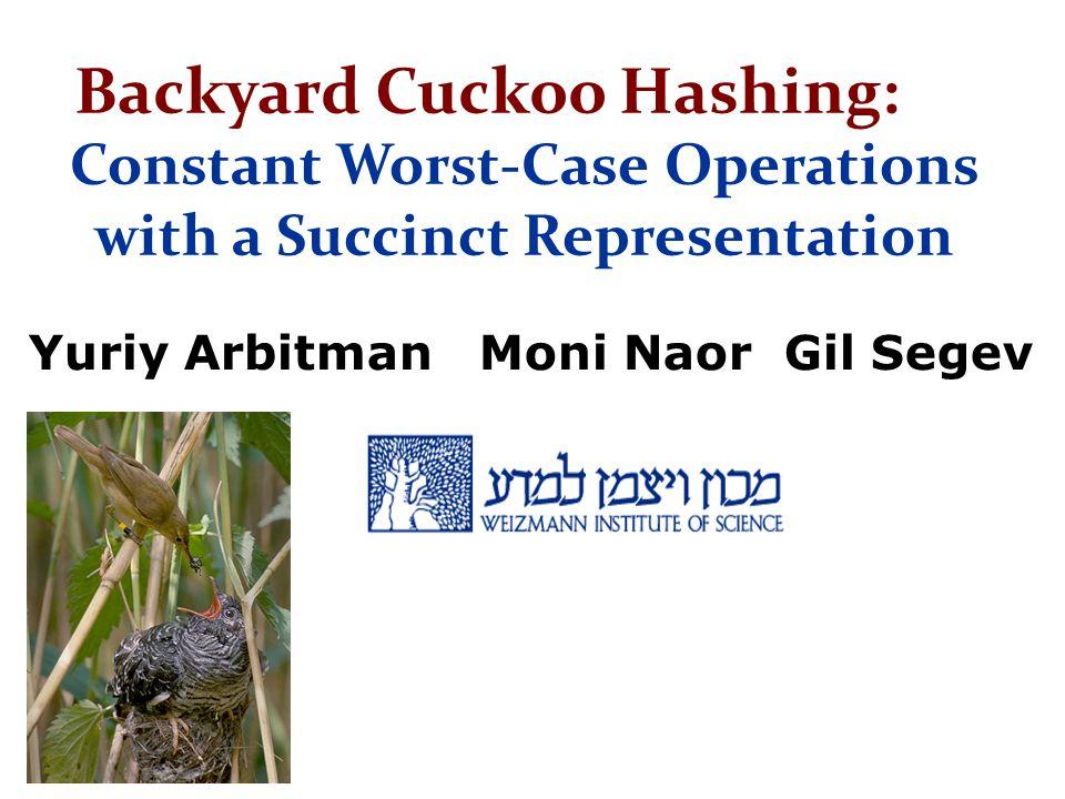 Backyard Cuckoo Hashing: