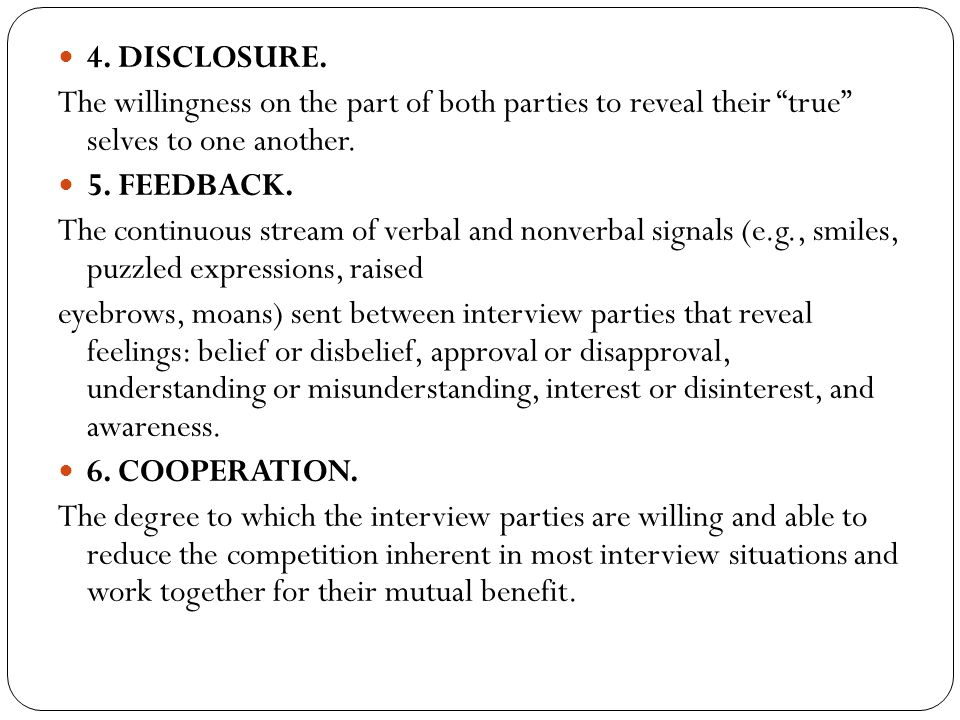 4. DISCLOSURE. The willingness on the part of both parties to reveal their true selves to one another.