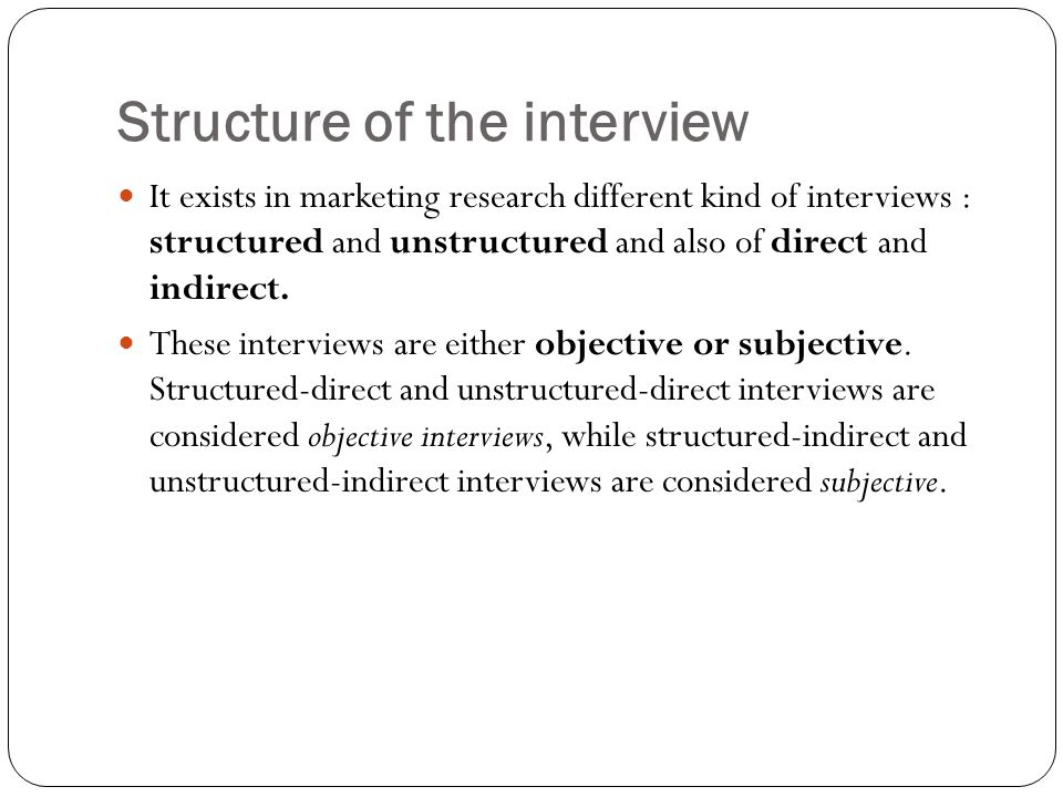 Structure of the interview