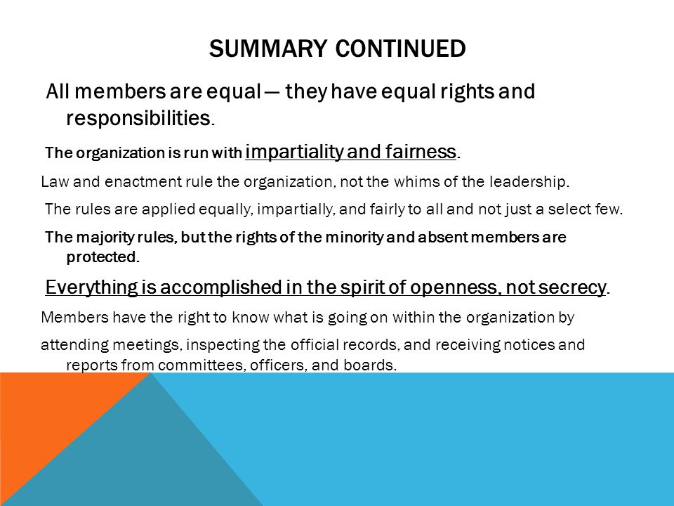 Summary continued All members are equal — they have equal rights and responsibilities. The organization is run with impartiality and fairness.