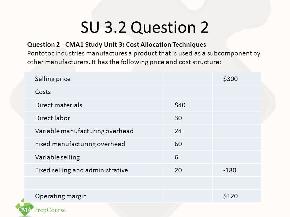 SU 3.2 Question 2 Question 2 - CMA1 Study Unit 3: Cost Allocation Techniques.
