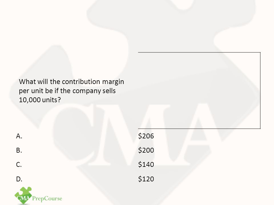 What will the contribution margin per unit be if the company sells 10,000 units