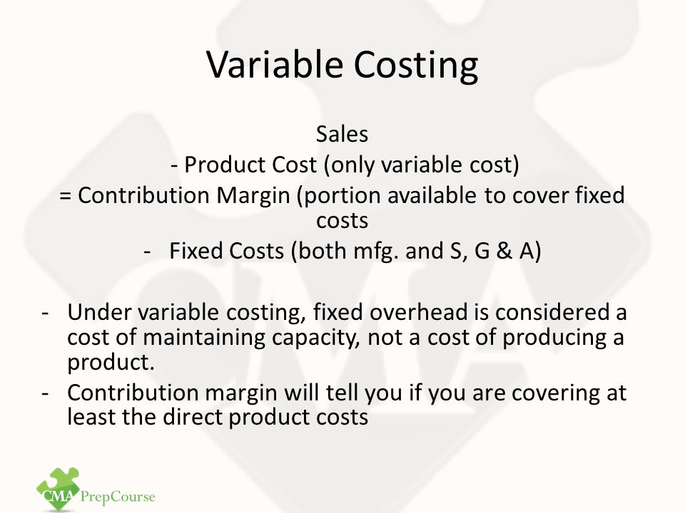 Variable Costing Sales - Product Cost (only variable cost)