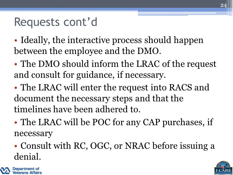 Requests cont'd Ideally, the interactive process should happen between the employee and the DMO.