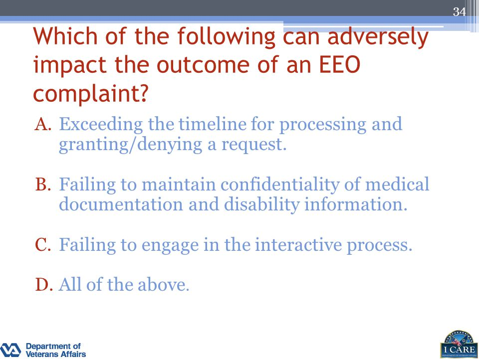 Which of the following can adversely impact the outcome of an EEO complaint