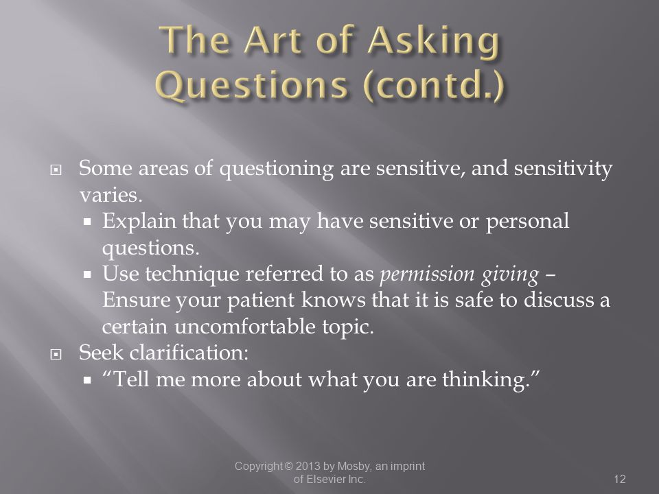 The Art of Asking Questions (contd.)