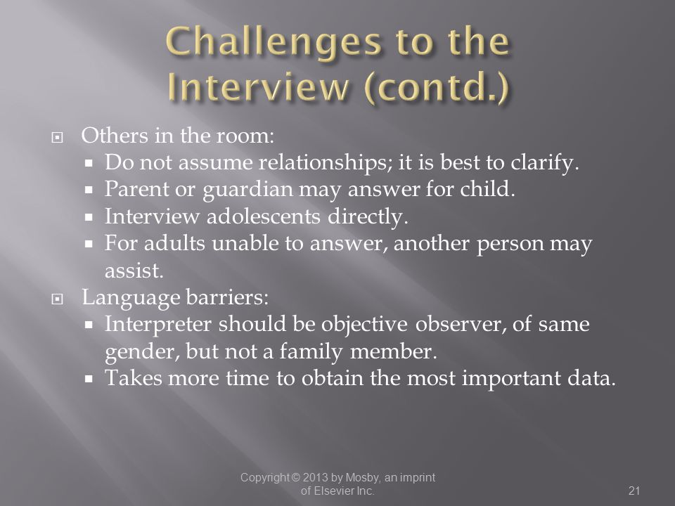 Challenges to the Interview (contd.)