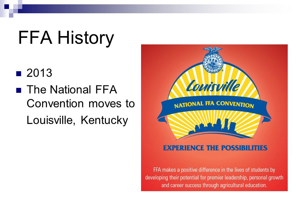 FFA History 2013 The National FFA Convention moves to